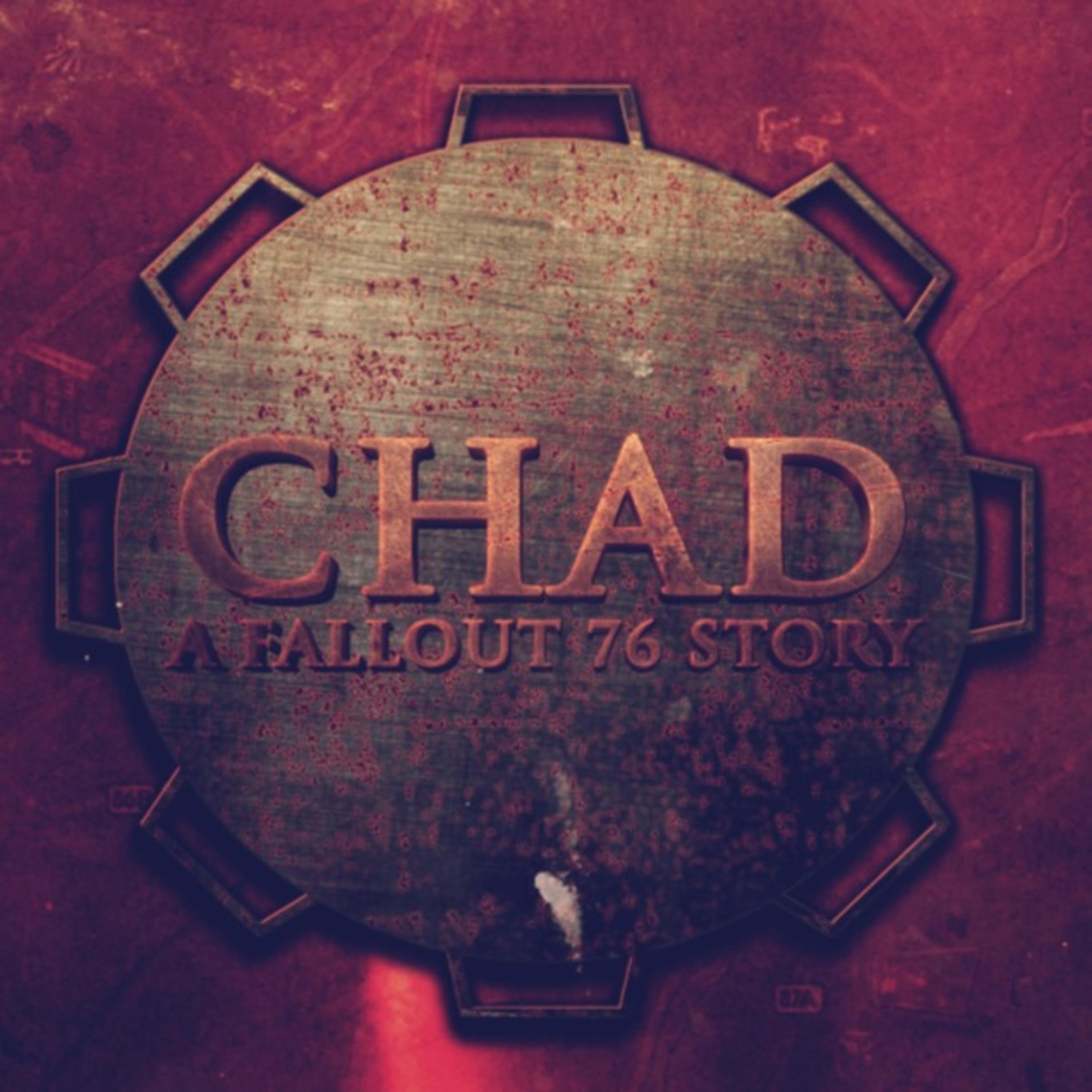 """""""    CHAD: A Fallout 76 Story """" Podcast"""