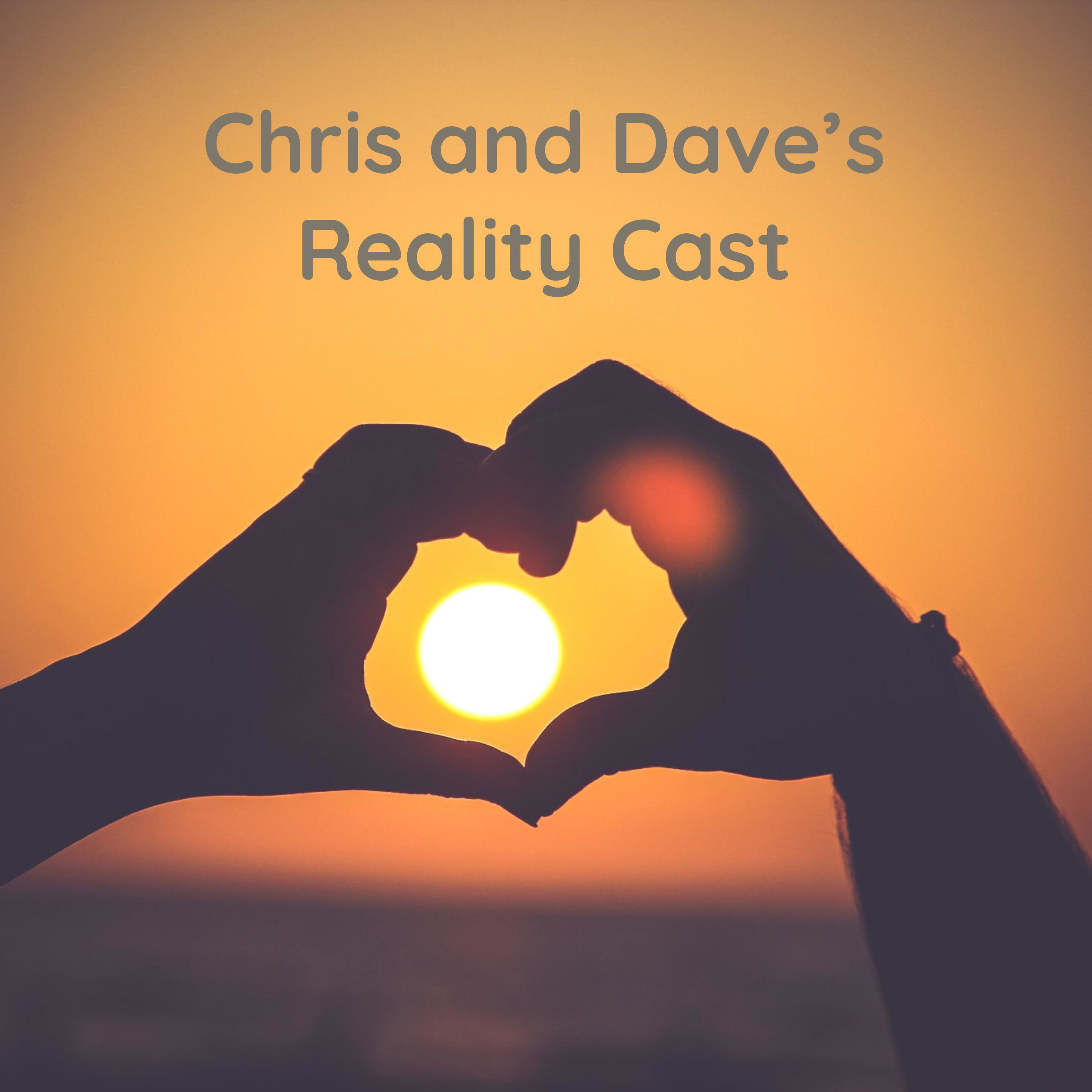 Chris and Dave's Reality Cast