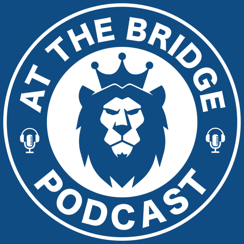 At The Bridge Pod A Chelsea Fc Podcast Podbay