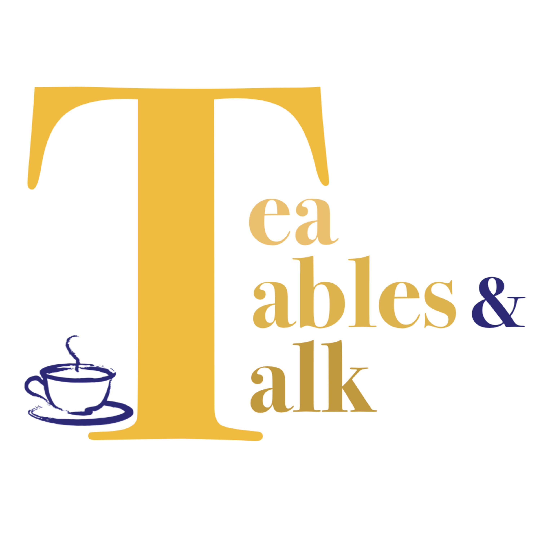 Tea, Tables and Talk