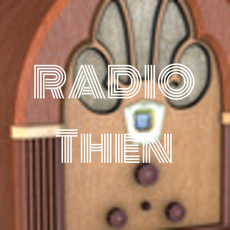 RADIO Then
