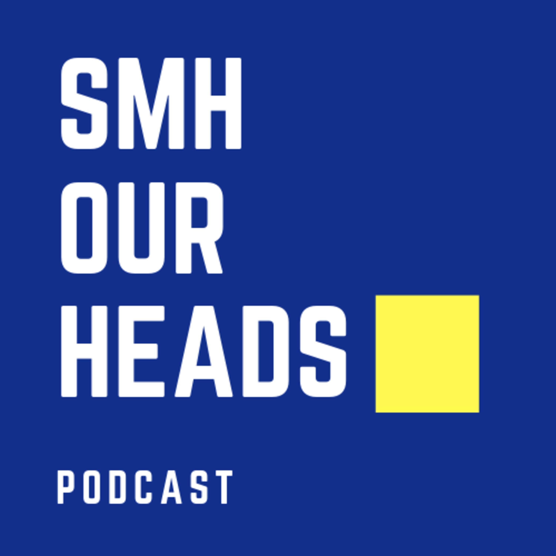 SMH OUR HEADS