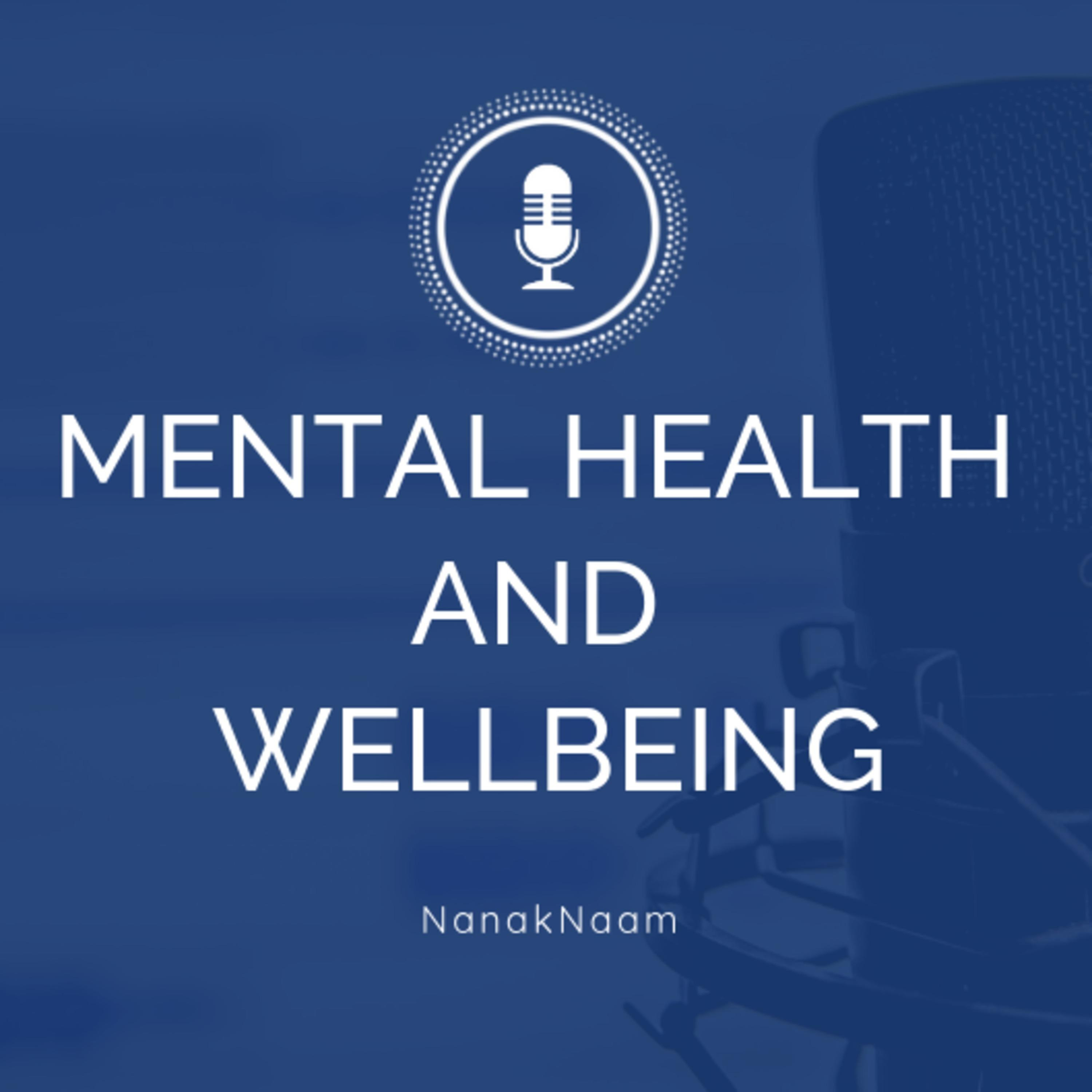 Mental Health and Wellbeing - How to be happy - Sukh & Dukh
