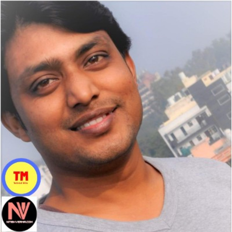 Nitish Verma | Digital Marketing and Technology Podcast