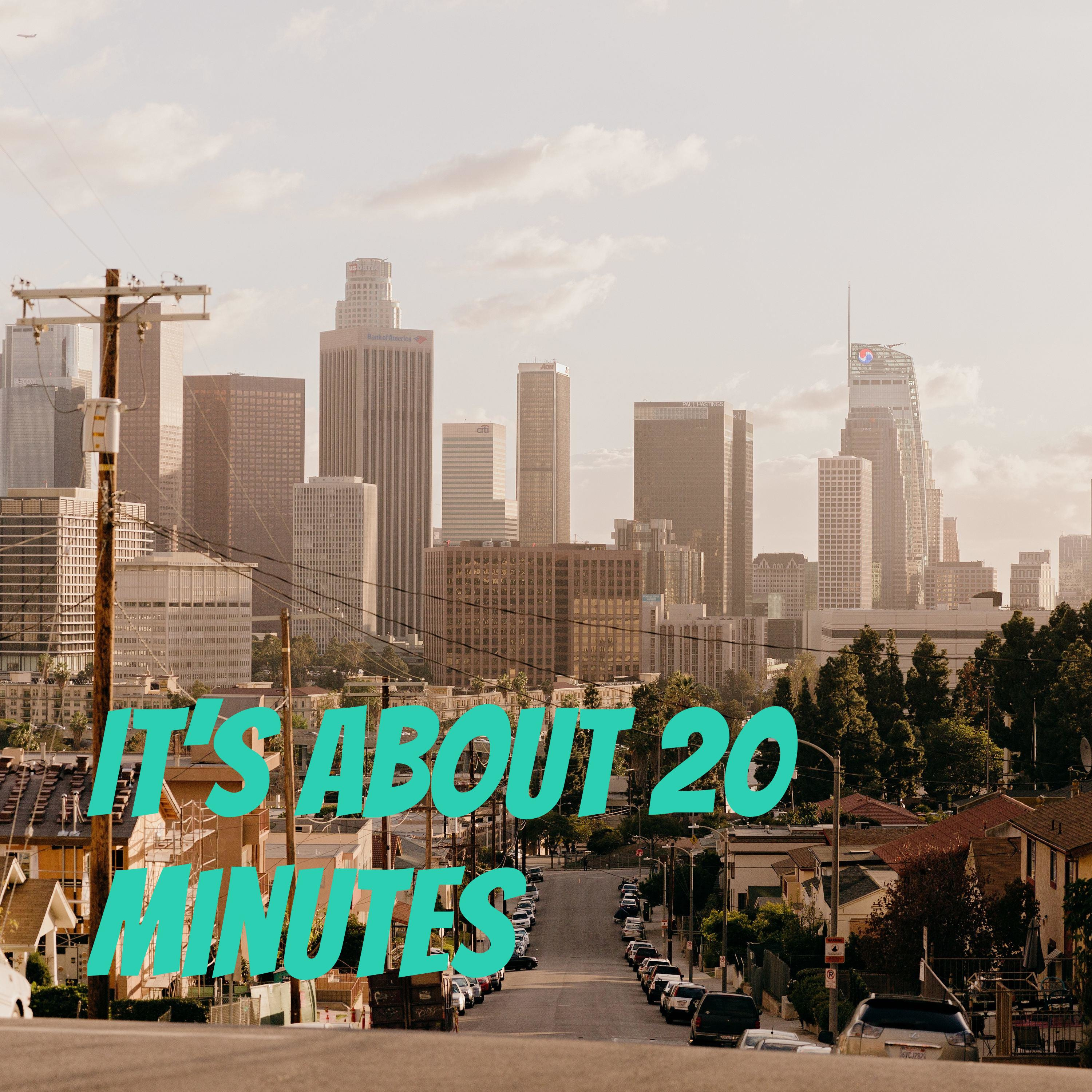 It's About 20 Minutes- Promo