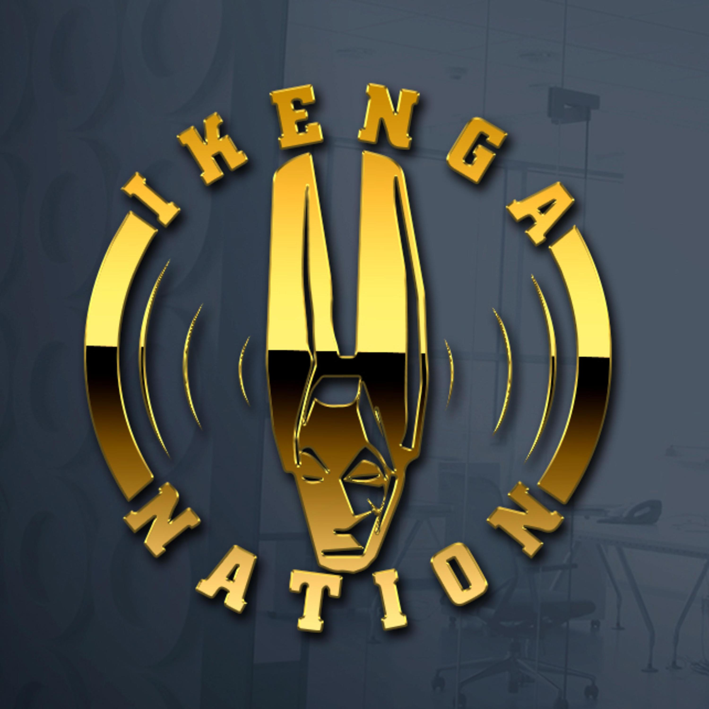 Ikenga Nation presents   IGBO Podcast (High Quality):Ikenga Nation
