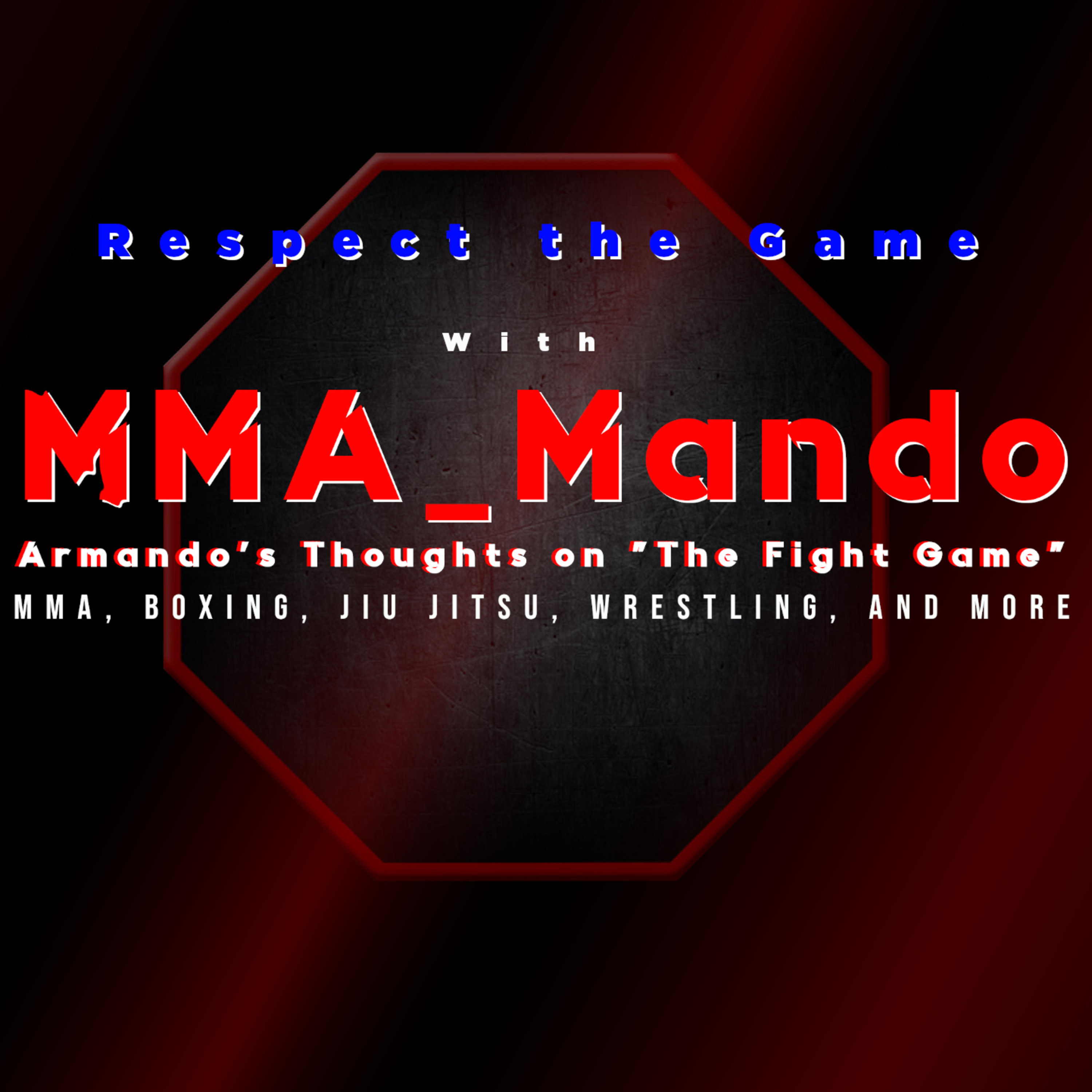 Respect The Game! With MMA_Mando