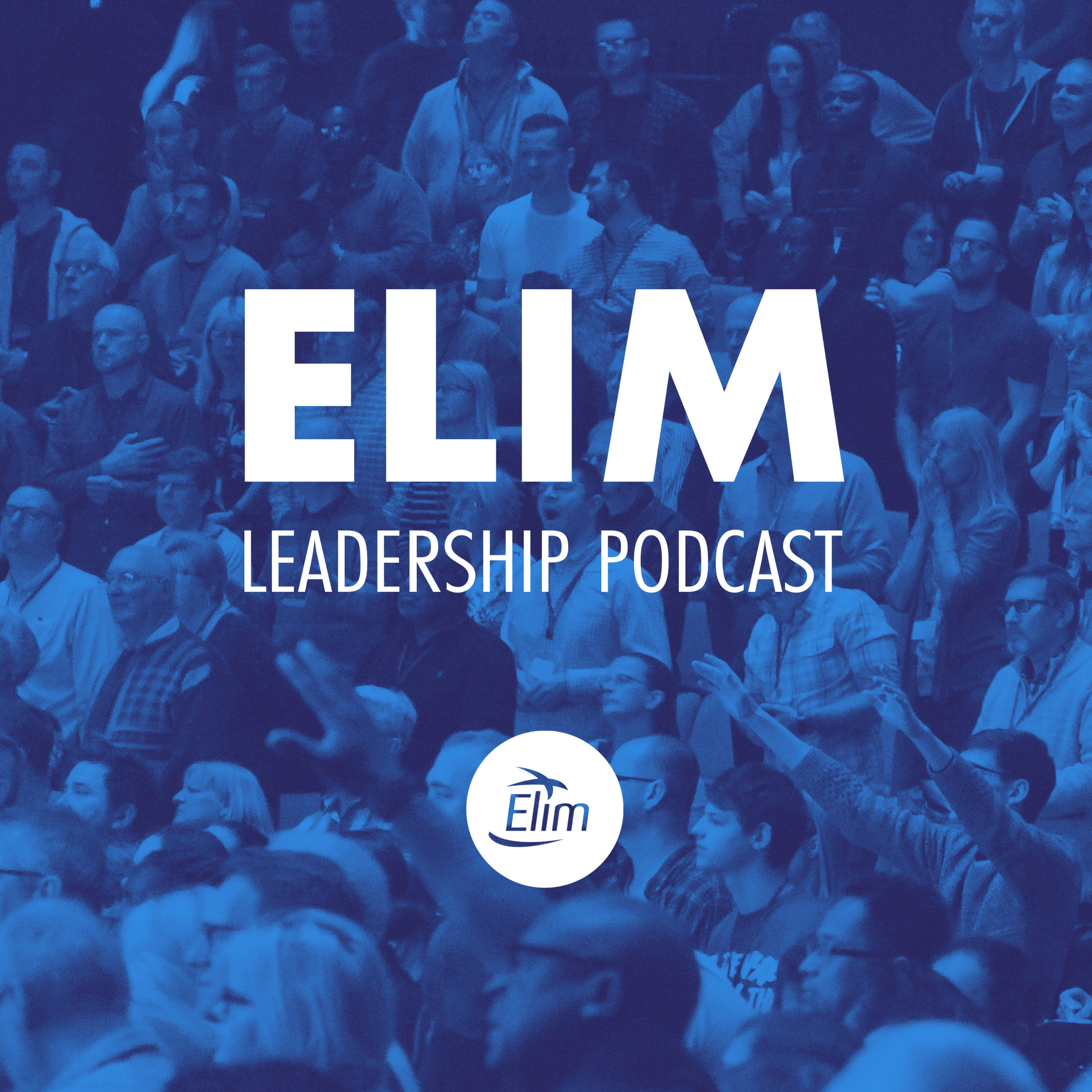 Introducing the Elim Leadership Podcast
