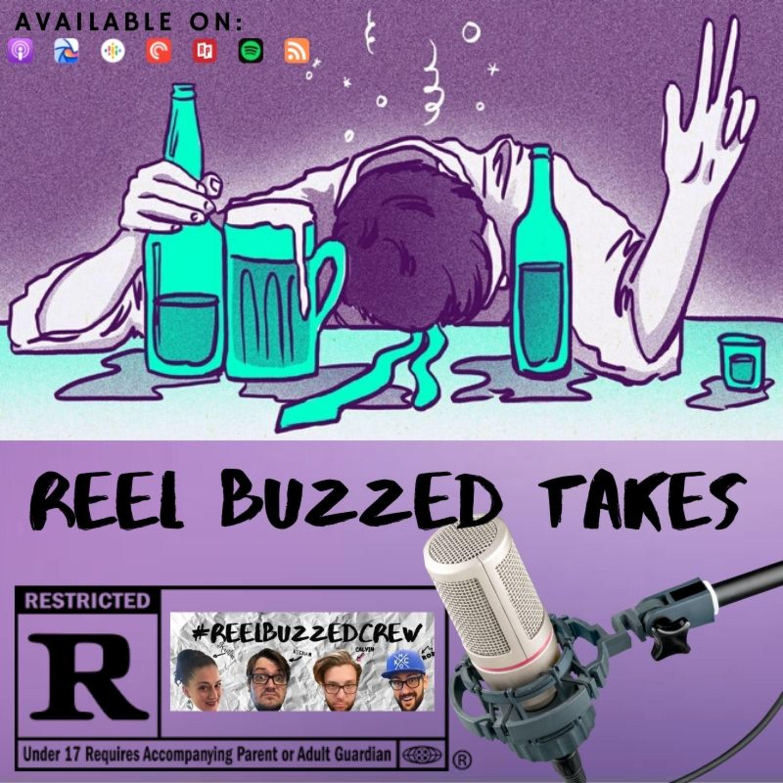 Reel Buzzed Takes