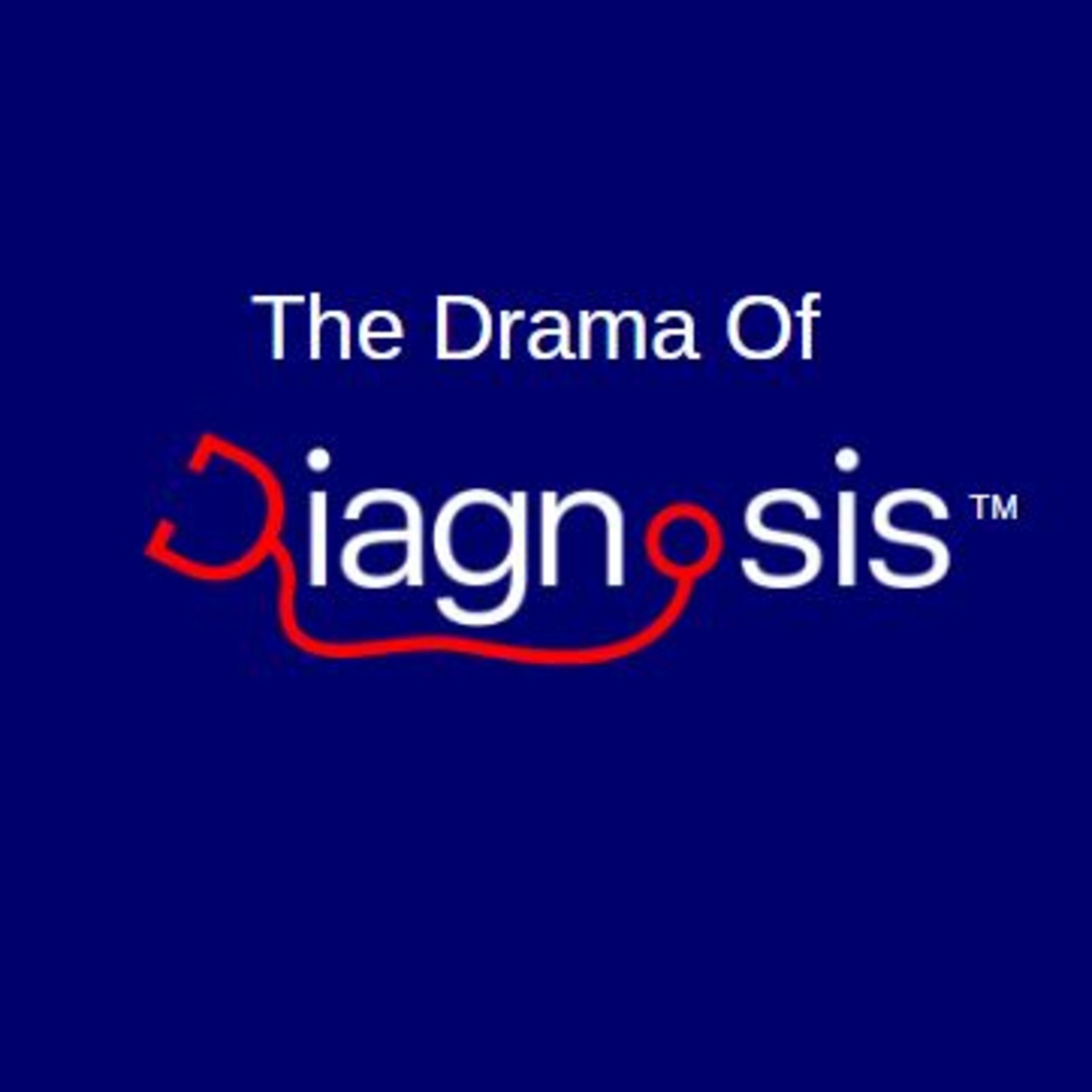 The Drama of Diagnosis