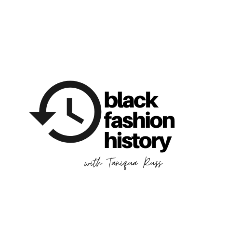 Black Fashion History Podcast Podtail