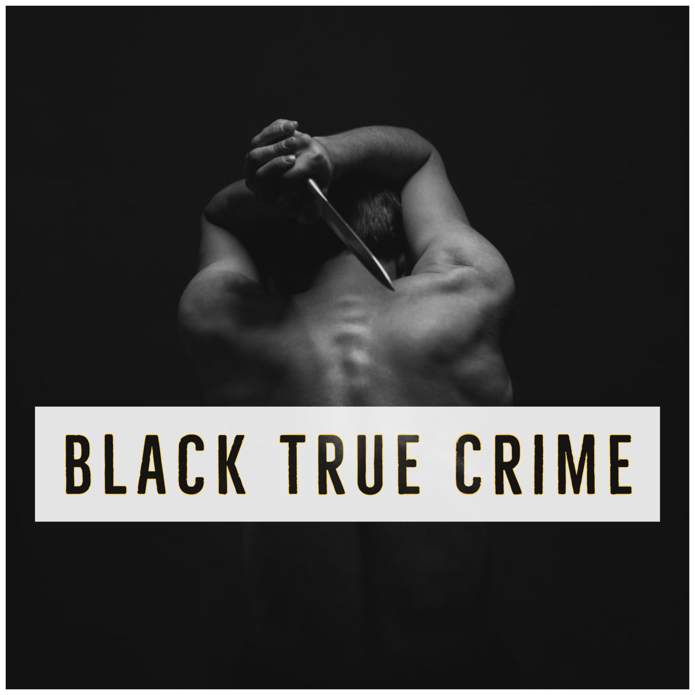Black True Crime podcast