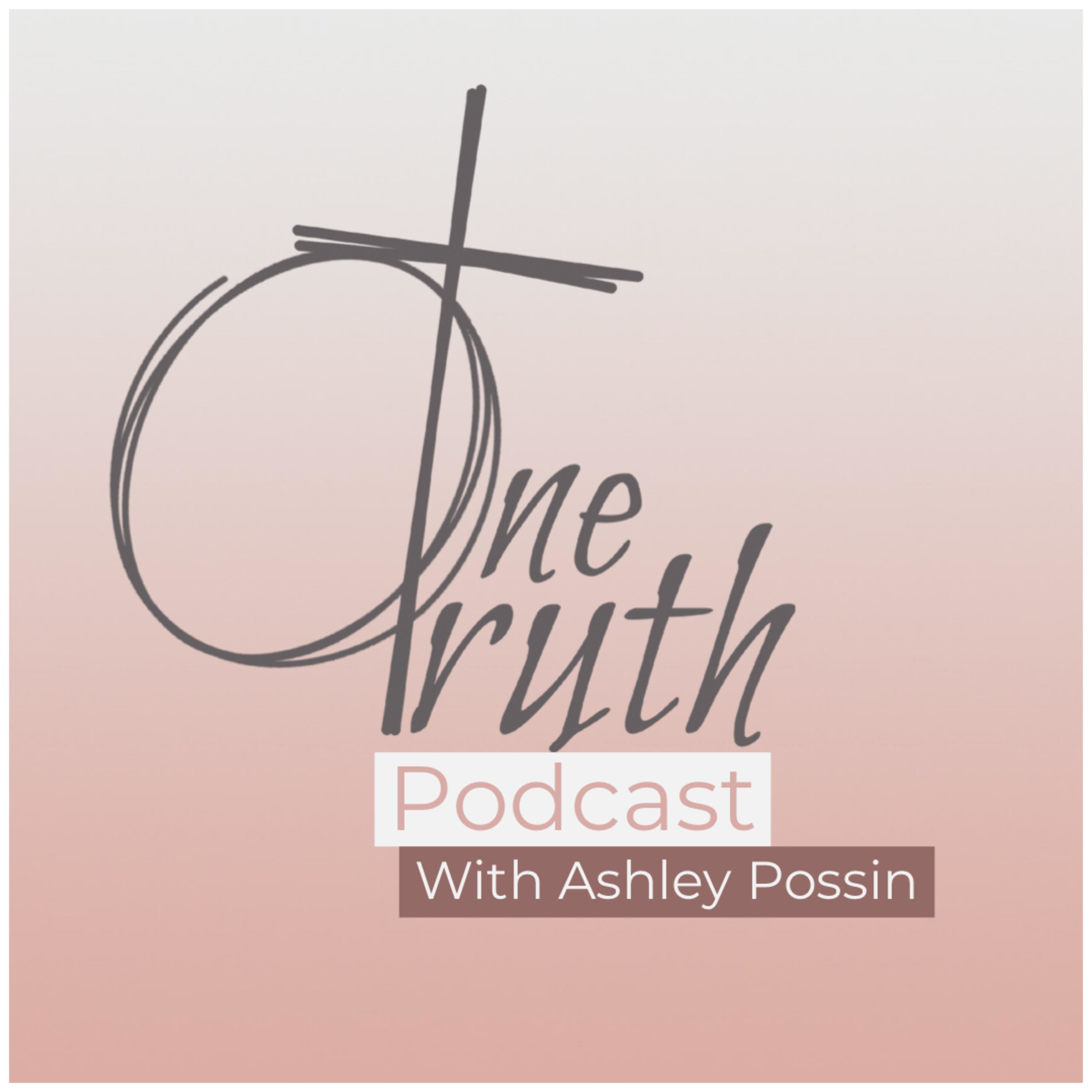 One Truth Ministries with Ashley Possin
