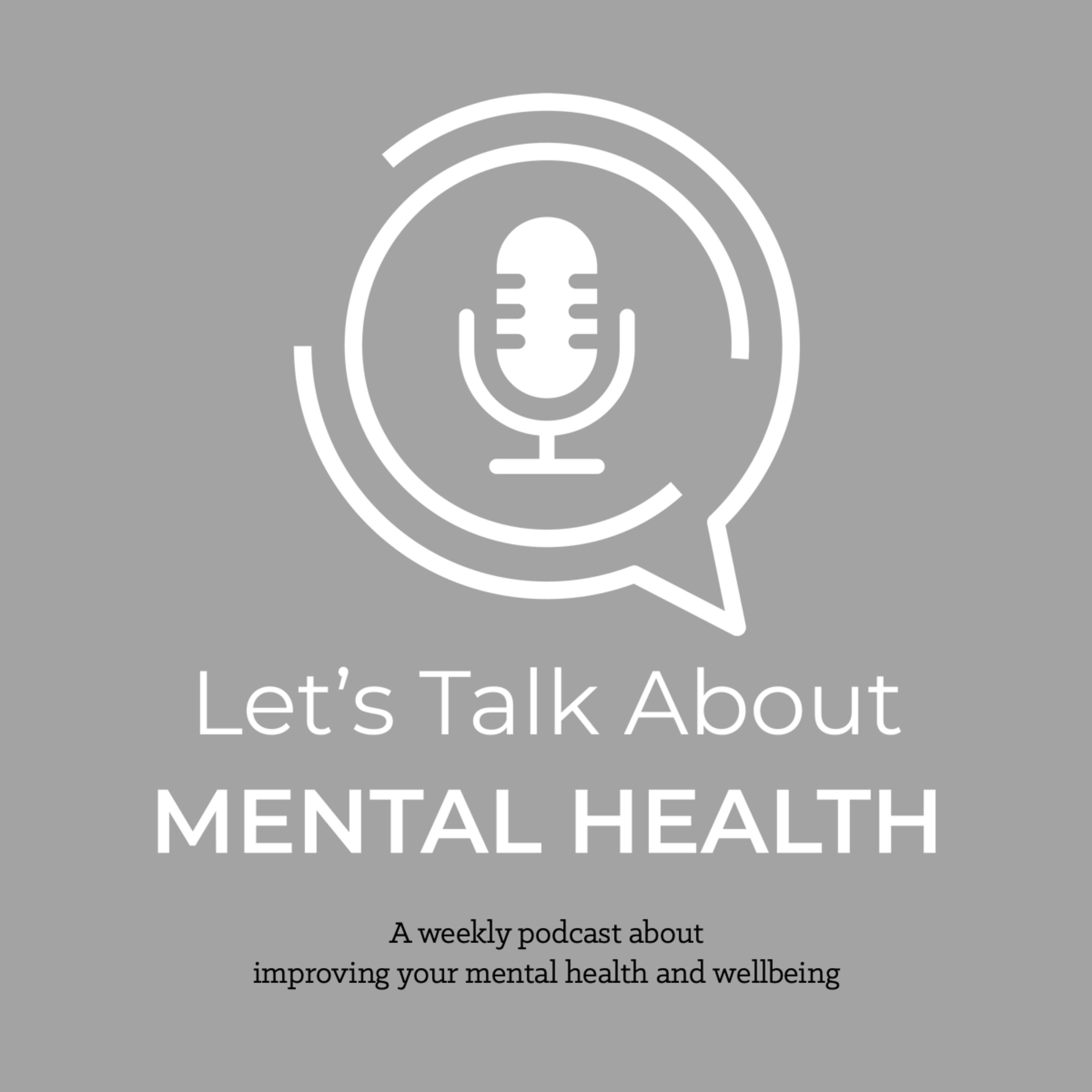 Let's Talk About Mental Health - Let's Talk About... Growth
