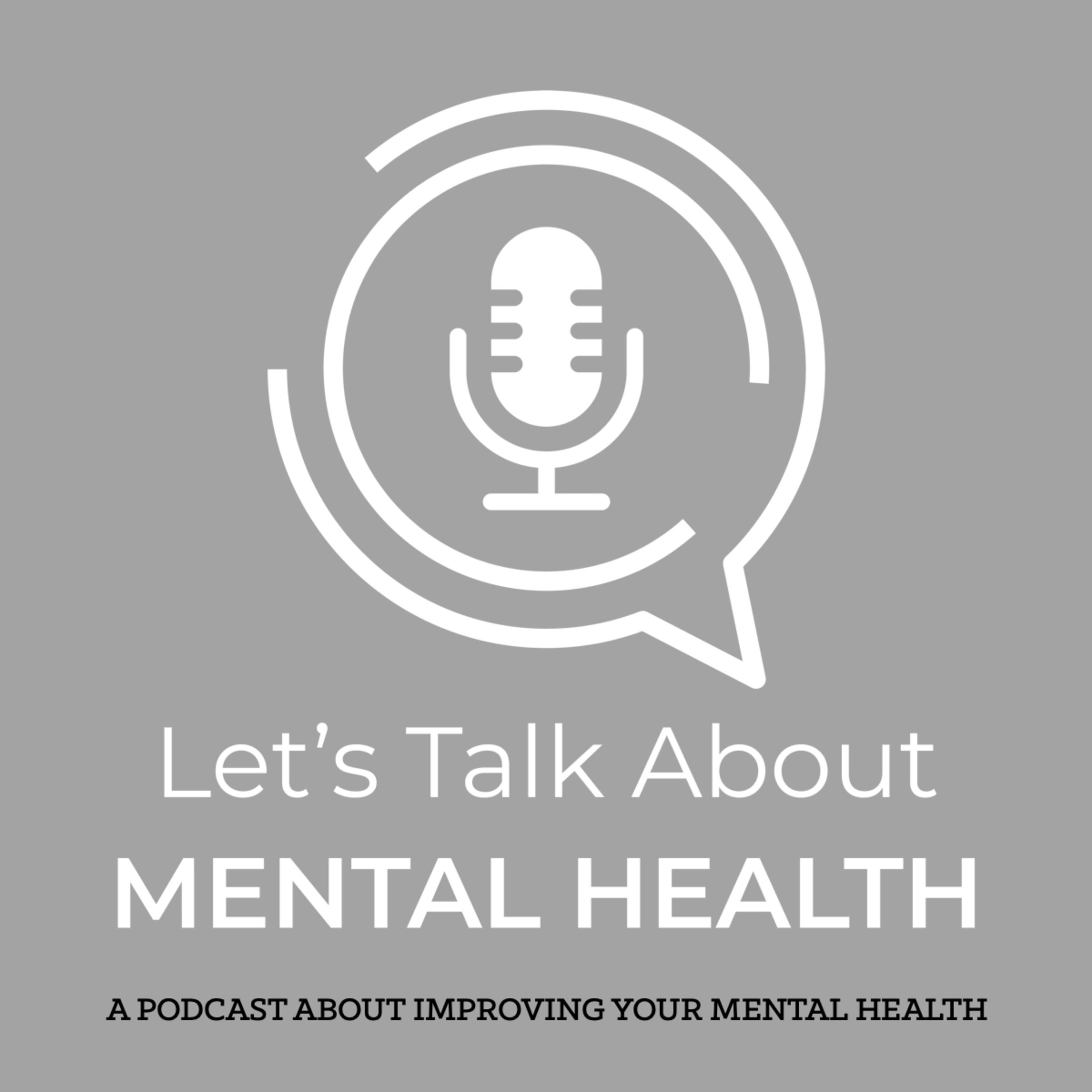 Let's Talk About Mental Health - Let's Talk About... Coronavirus
