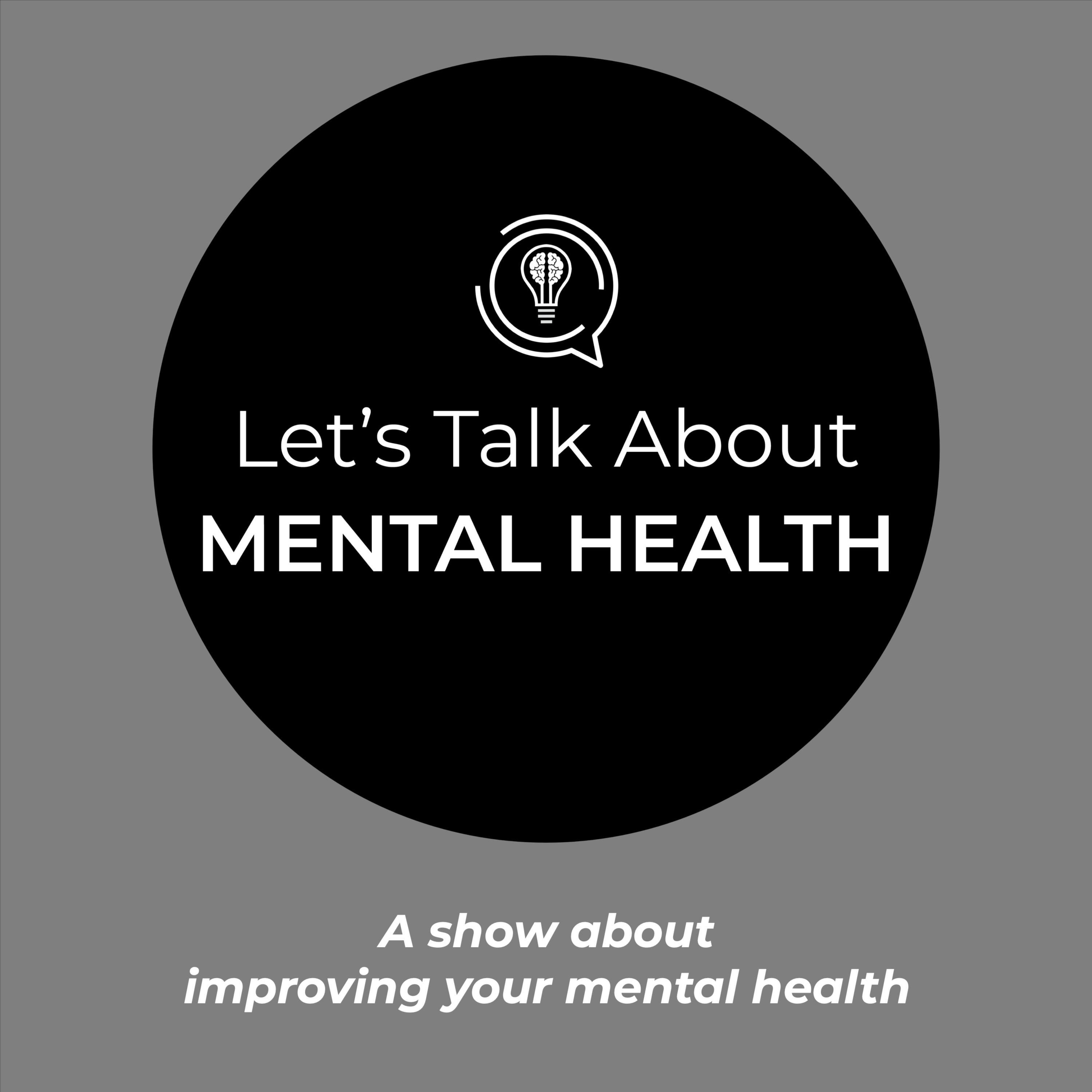 Let's Talk About Mental Health - Let's Talk About... Mindfulness