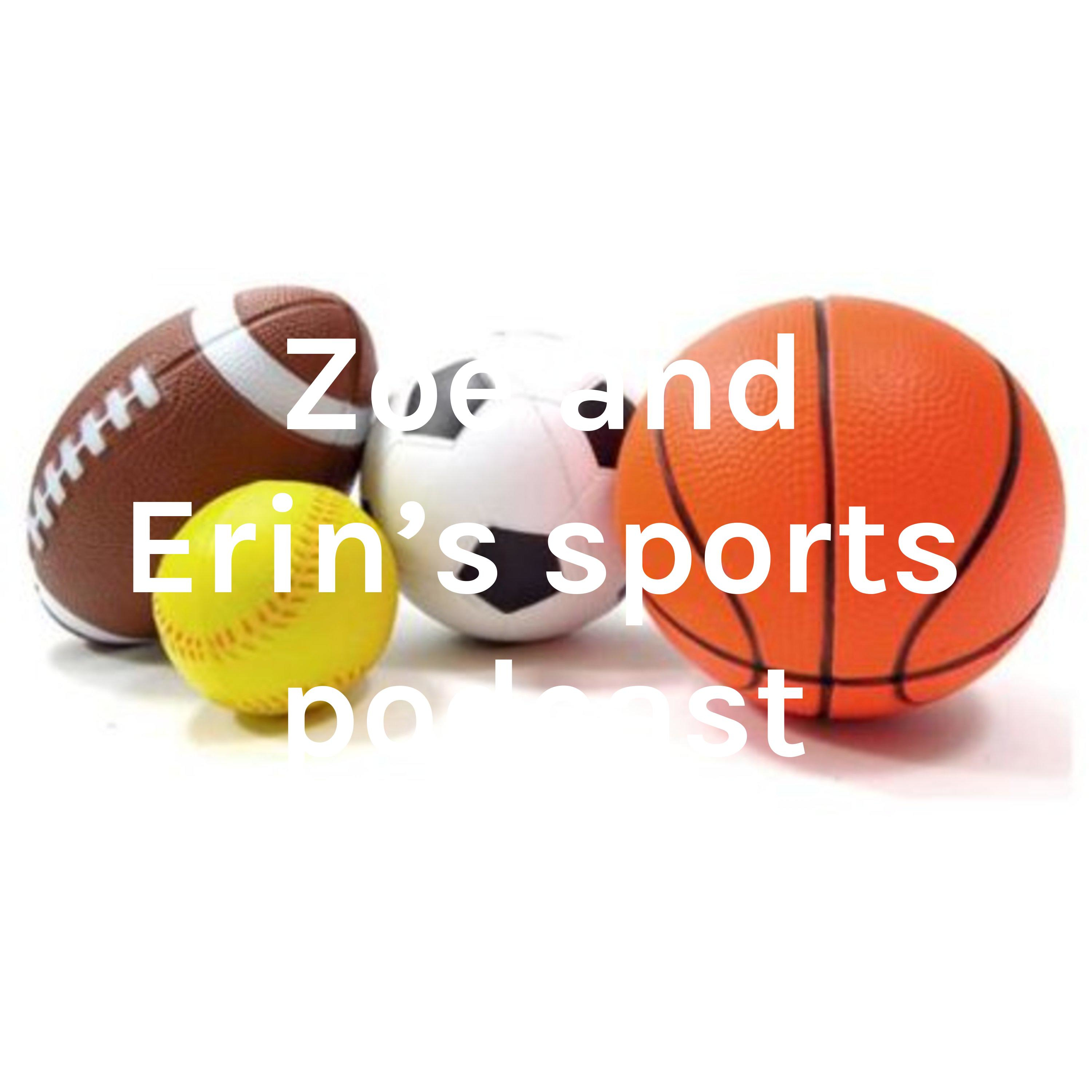 zoe and erins sports podcast part2
