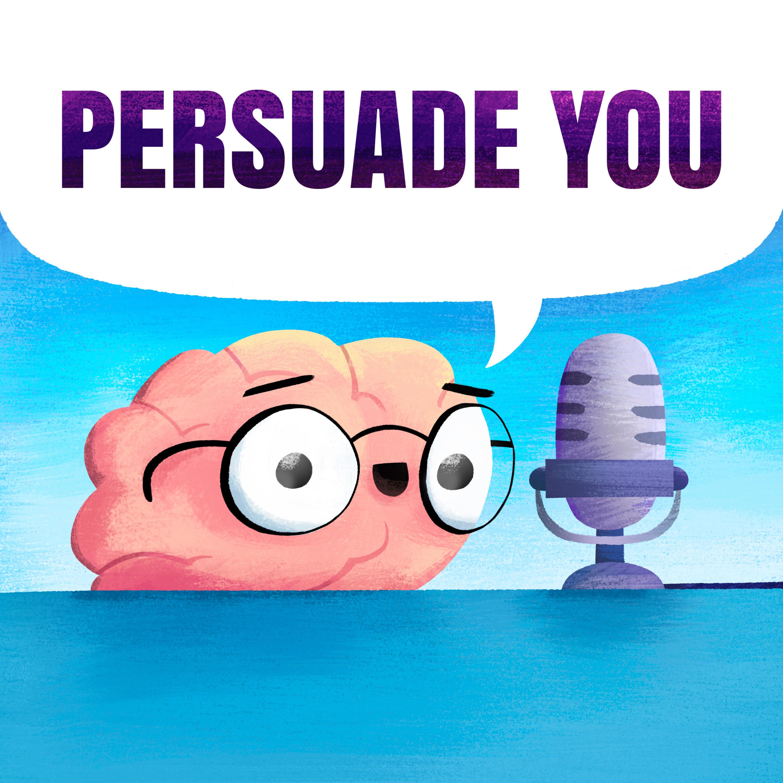 Persuade You