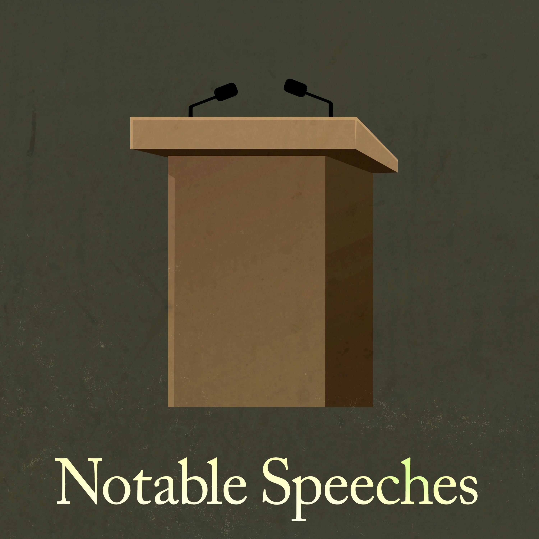 Notable Speeches