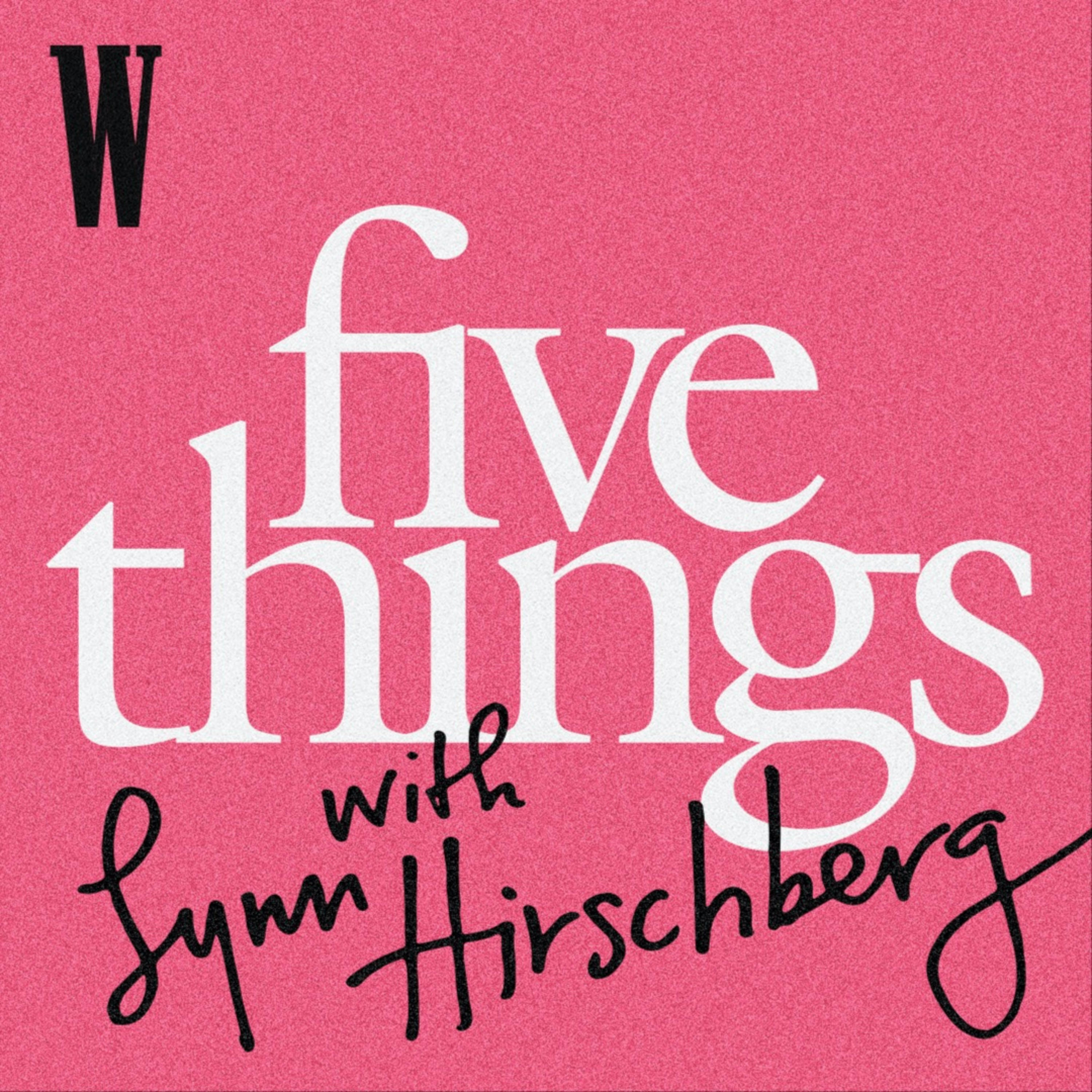 Five Things with Lynn Hirschberg