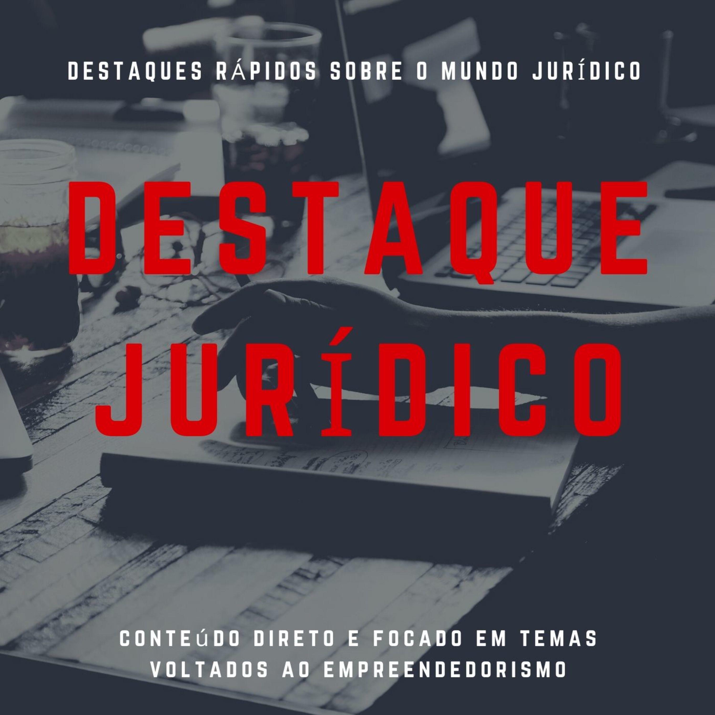 Destaque Jurídico #02