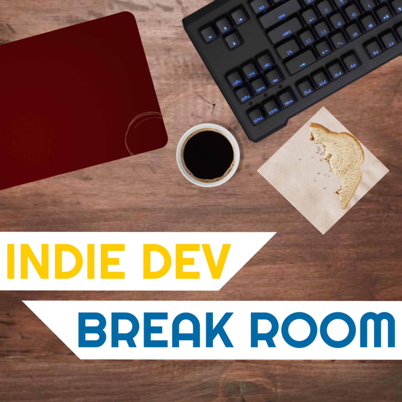 Indie Dev Break Room - Episode 3