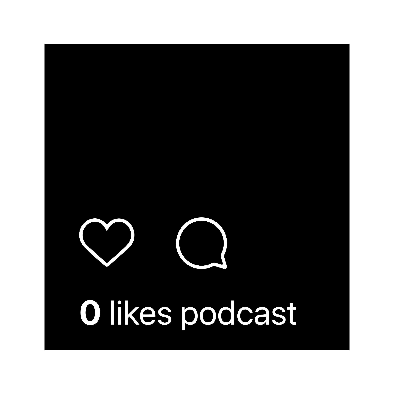 Zero Likes Podcast