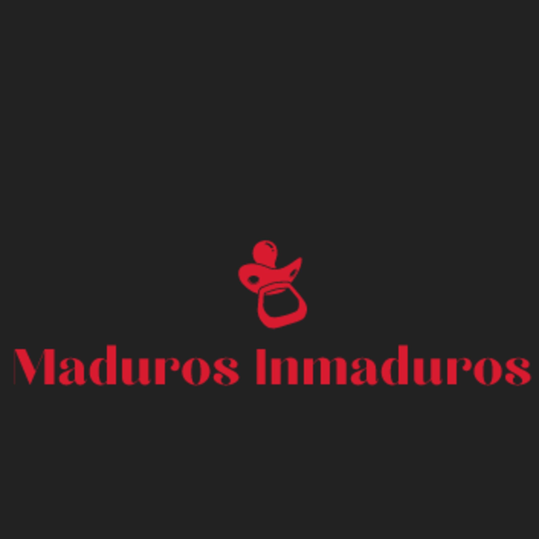 Maduros Inmaduros