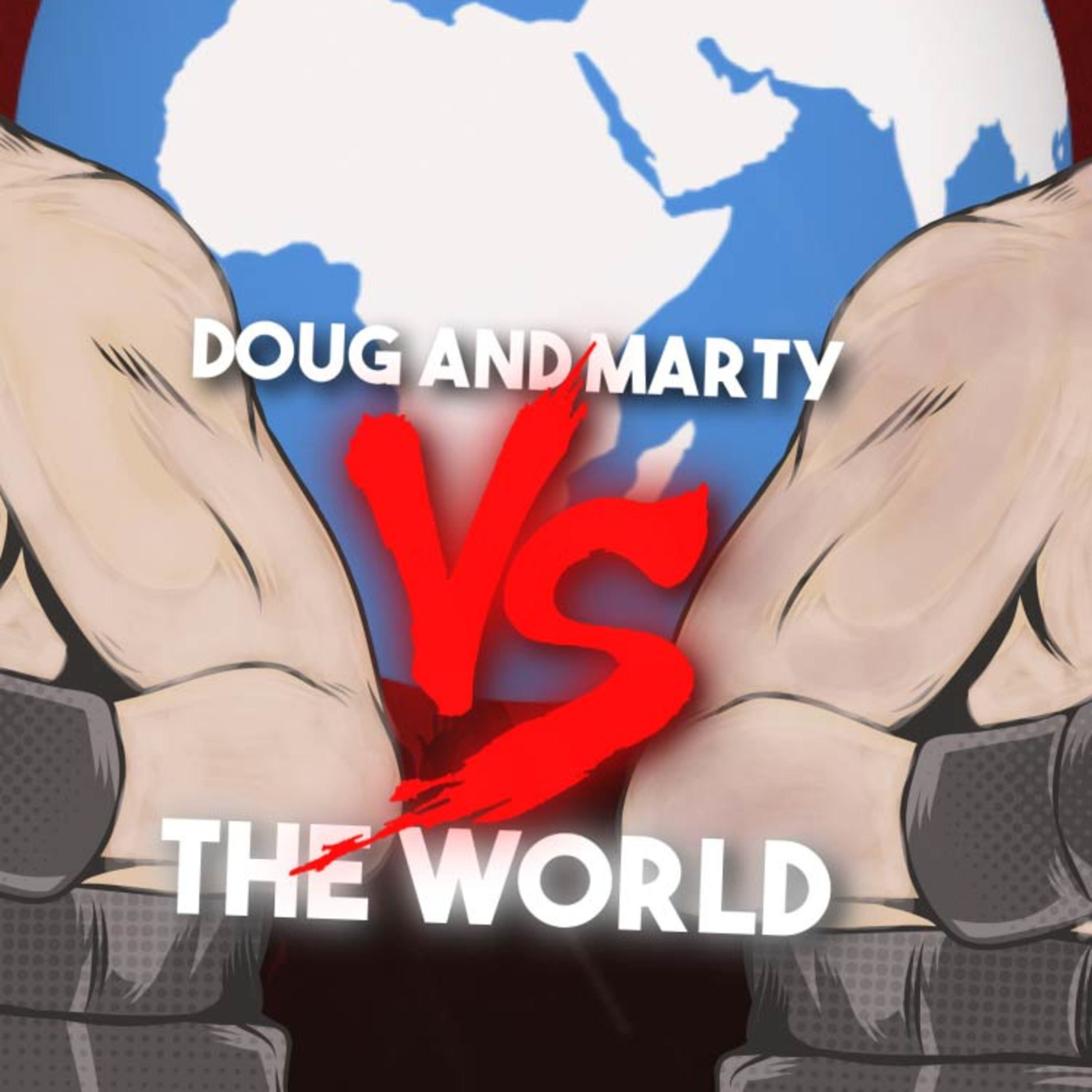 Doug and Marty Vs. The World with Special Guest Representative Bob Mccaslin
