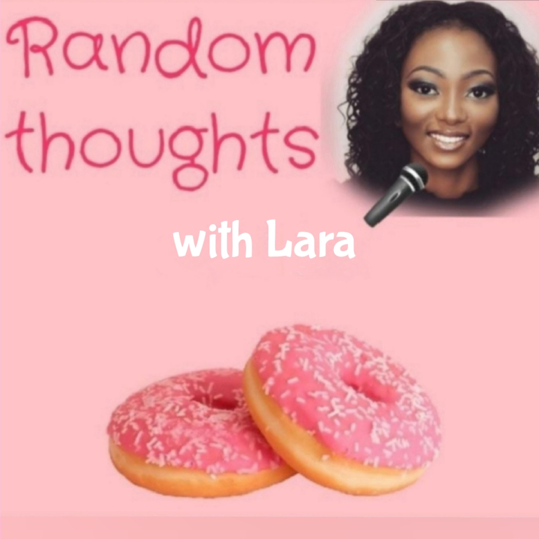 RandomThoughts with Lara podcast