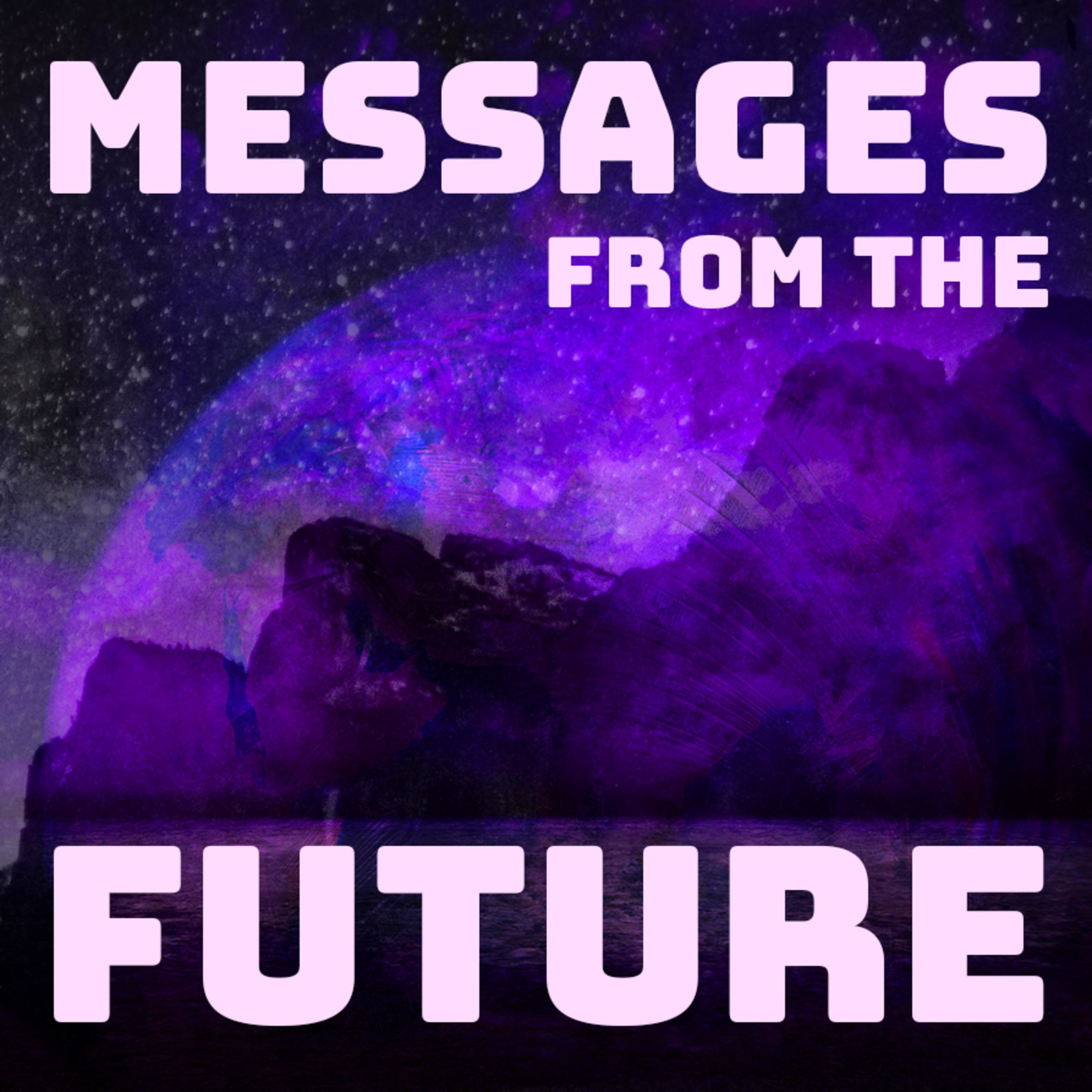 Messages From The Future