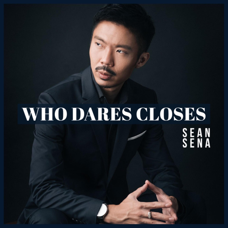 Who Dares Closes™ by Sean Sena
