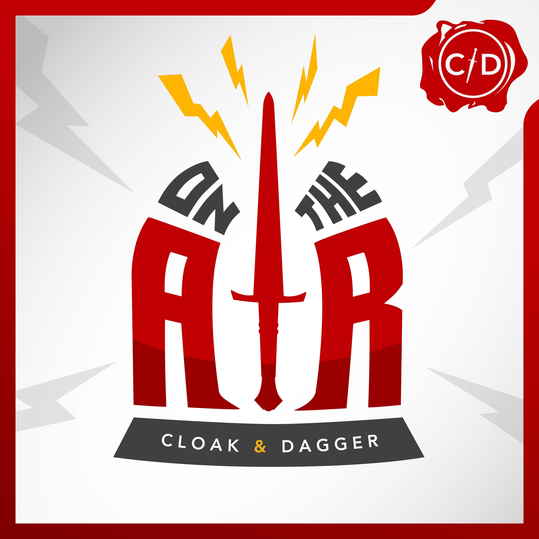 Cloak & Dagger On the Air