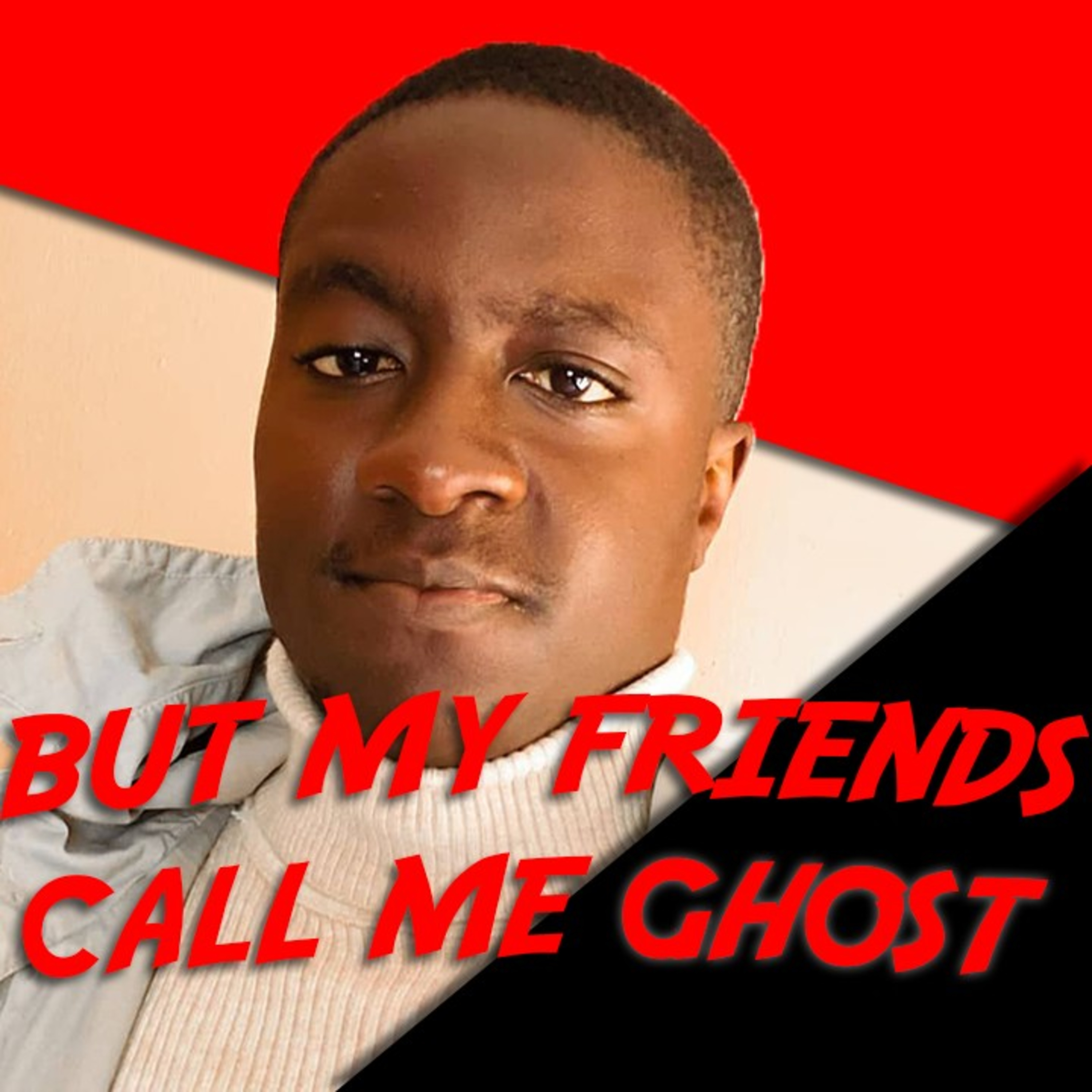 But My Friends Call Me Ghost