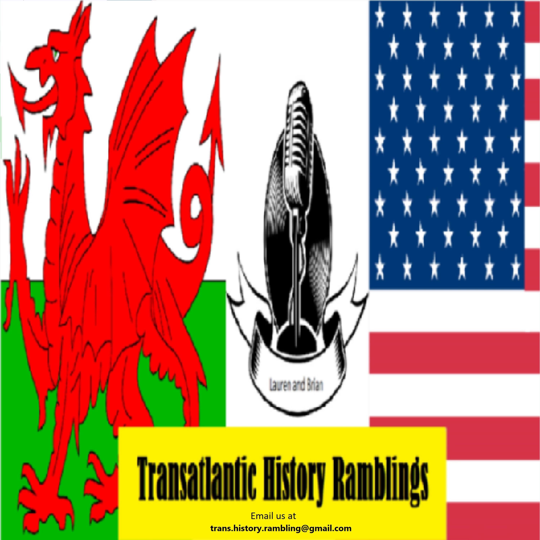 Transatlantic History Ramblings with Lauren and Brian