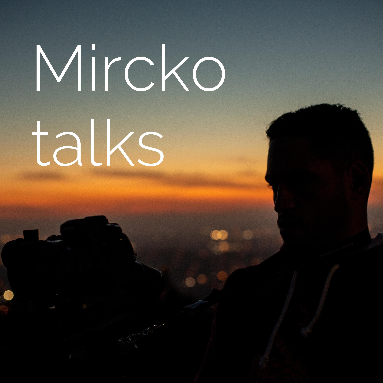Mircko talks