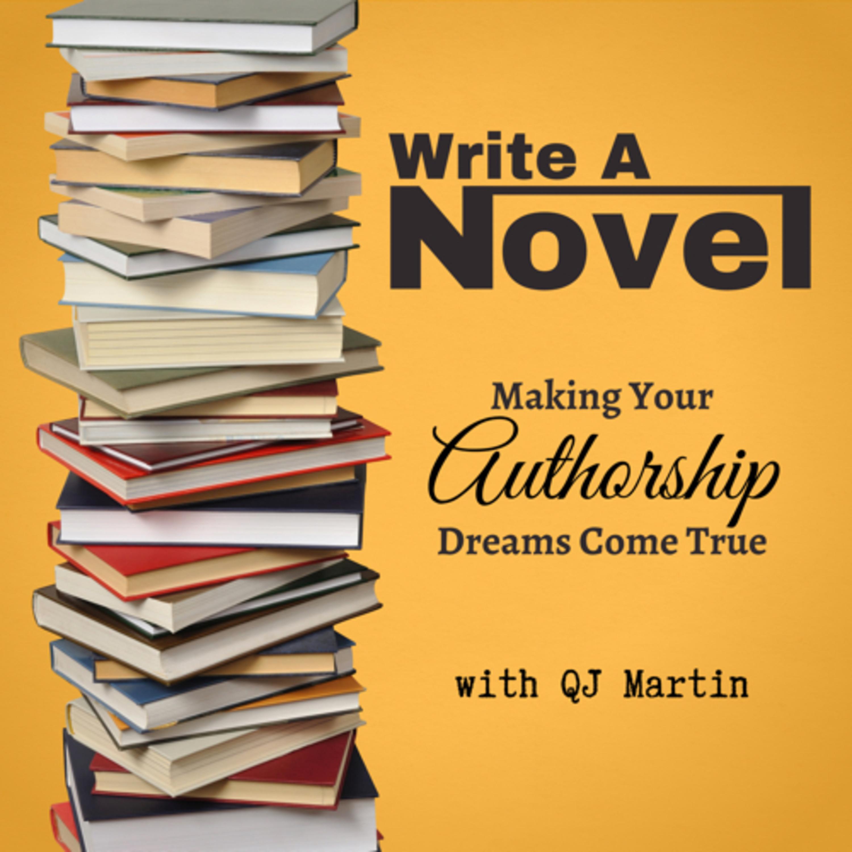 Write A Novel: Making Your Authorship Dreams Come True
