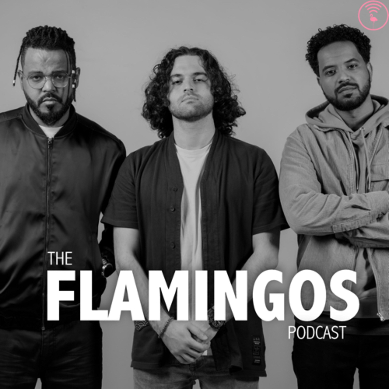The Flamingos Podcast with YAD, Kanzi & Awab