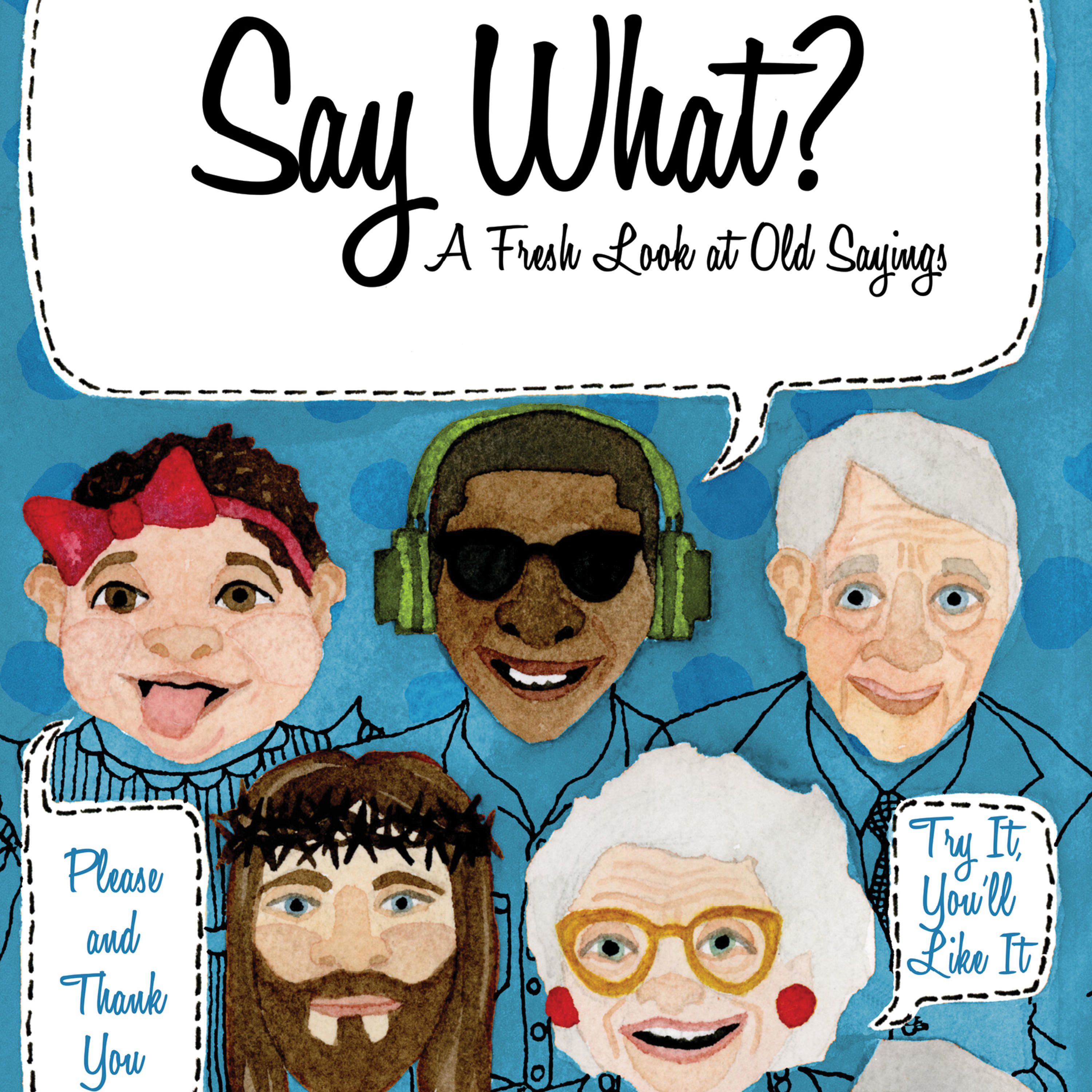 Say What? A Fresh Look at Old Sayings