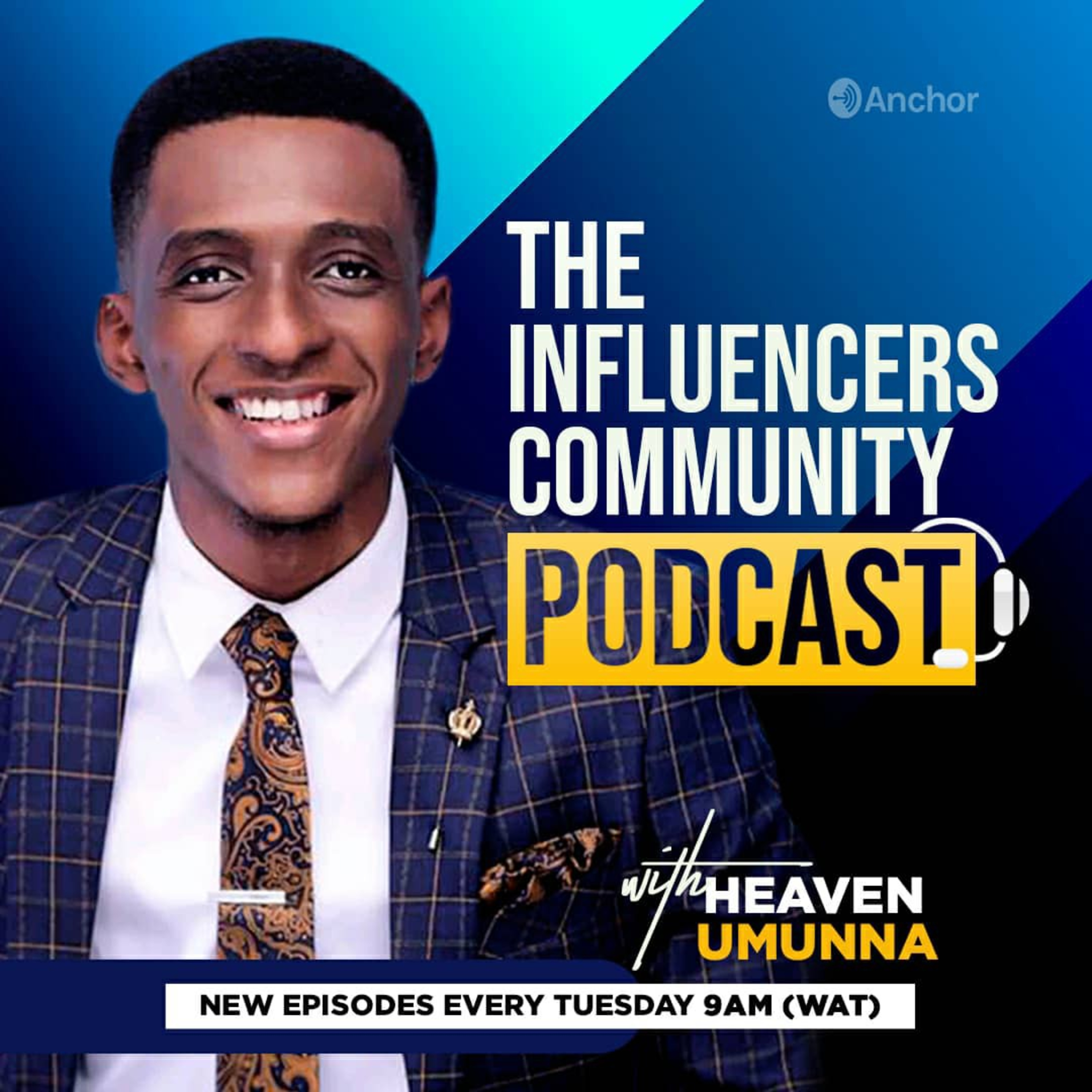 The Influencers Community Podcast With Heaven UMUNNA