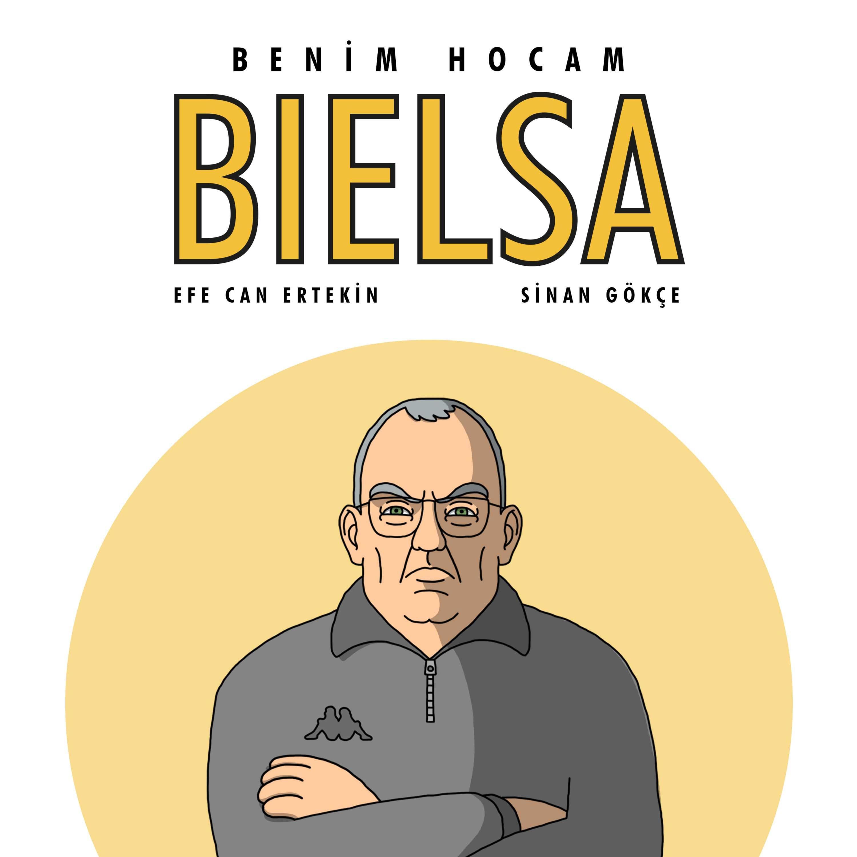 Benim Hocam Bielsa #12 | Beşiktaş - Galatasaray, Gizli Lider Manchester City, Inter'in Derbi Zaferi, Messi'nin Geleceği
