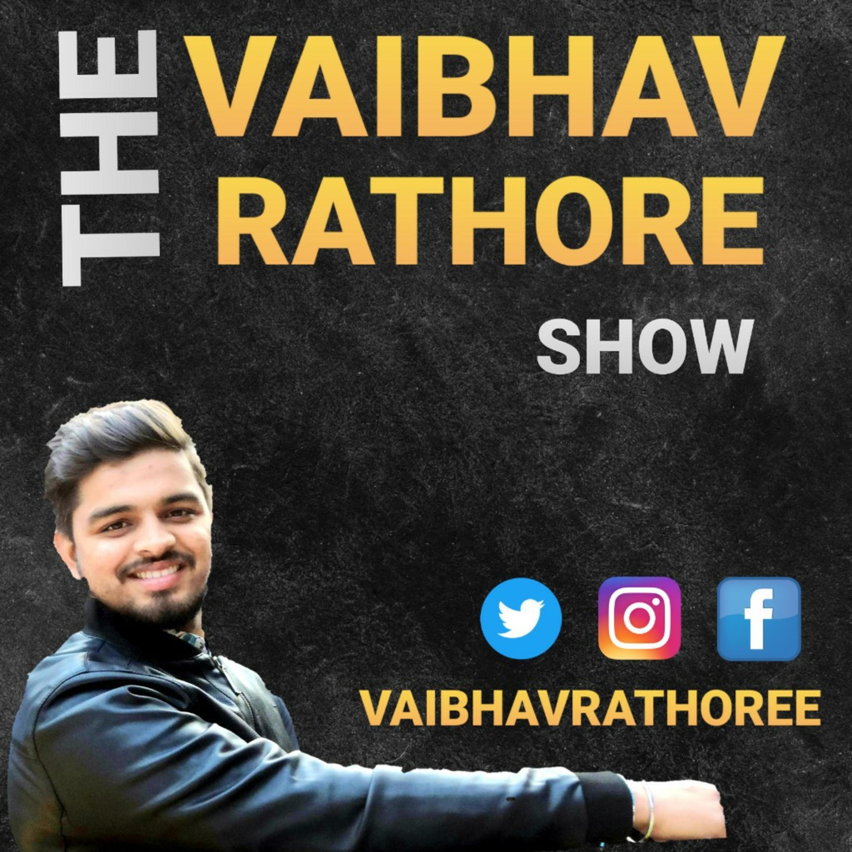 The Vaibhav Rathore Show