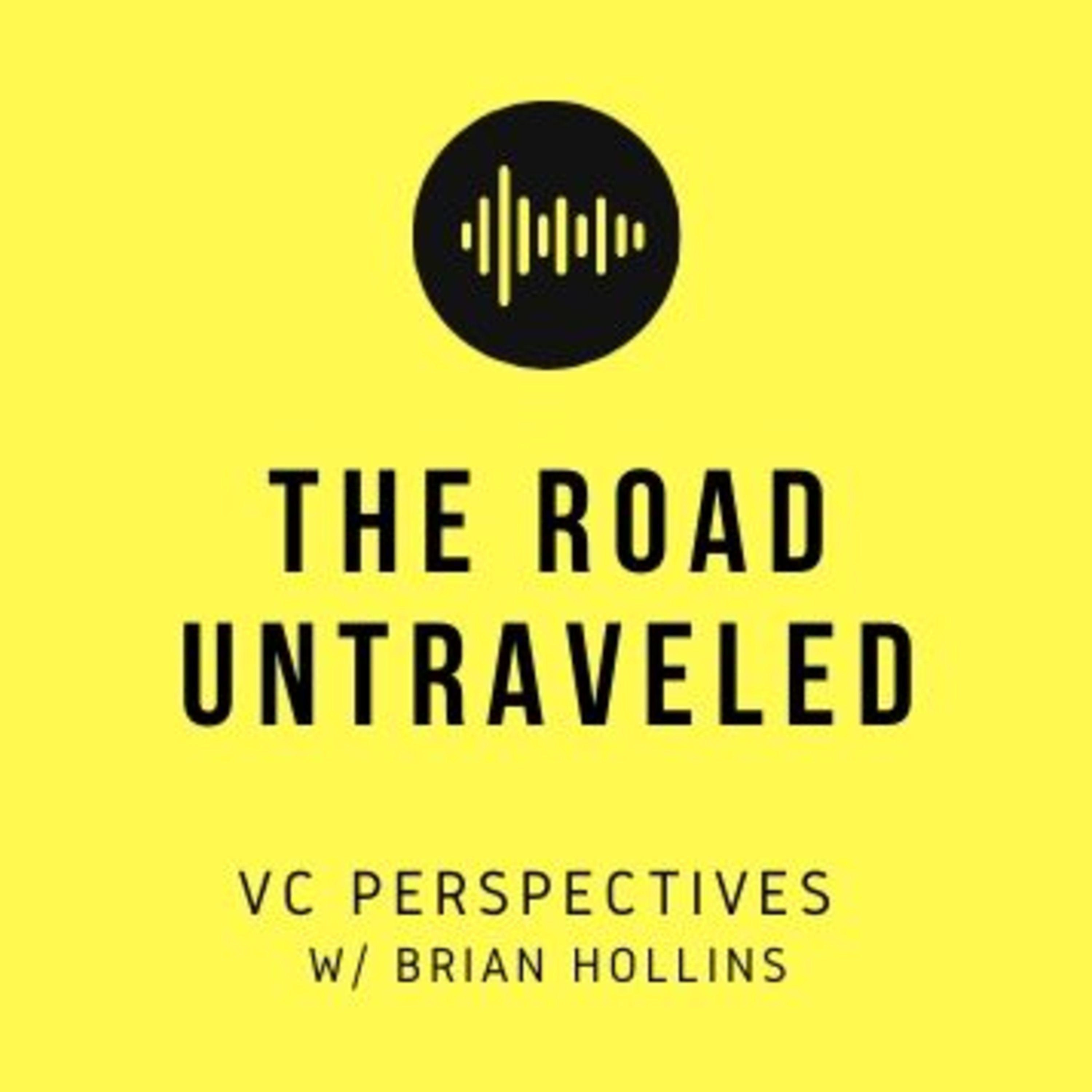 The Road Untraveled: VC Perspectives with Brian Hollins