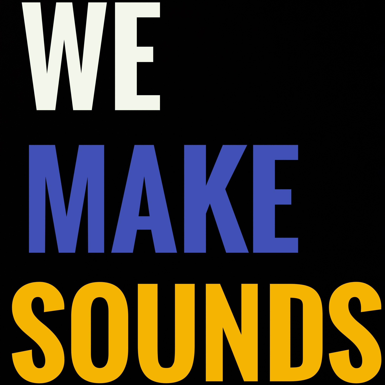 We Make Sounds