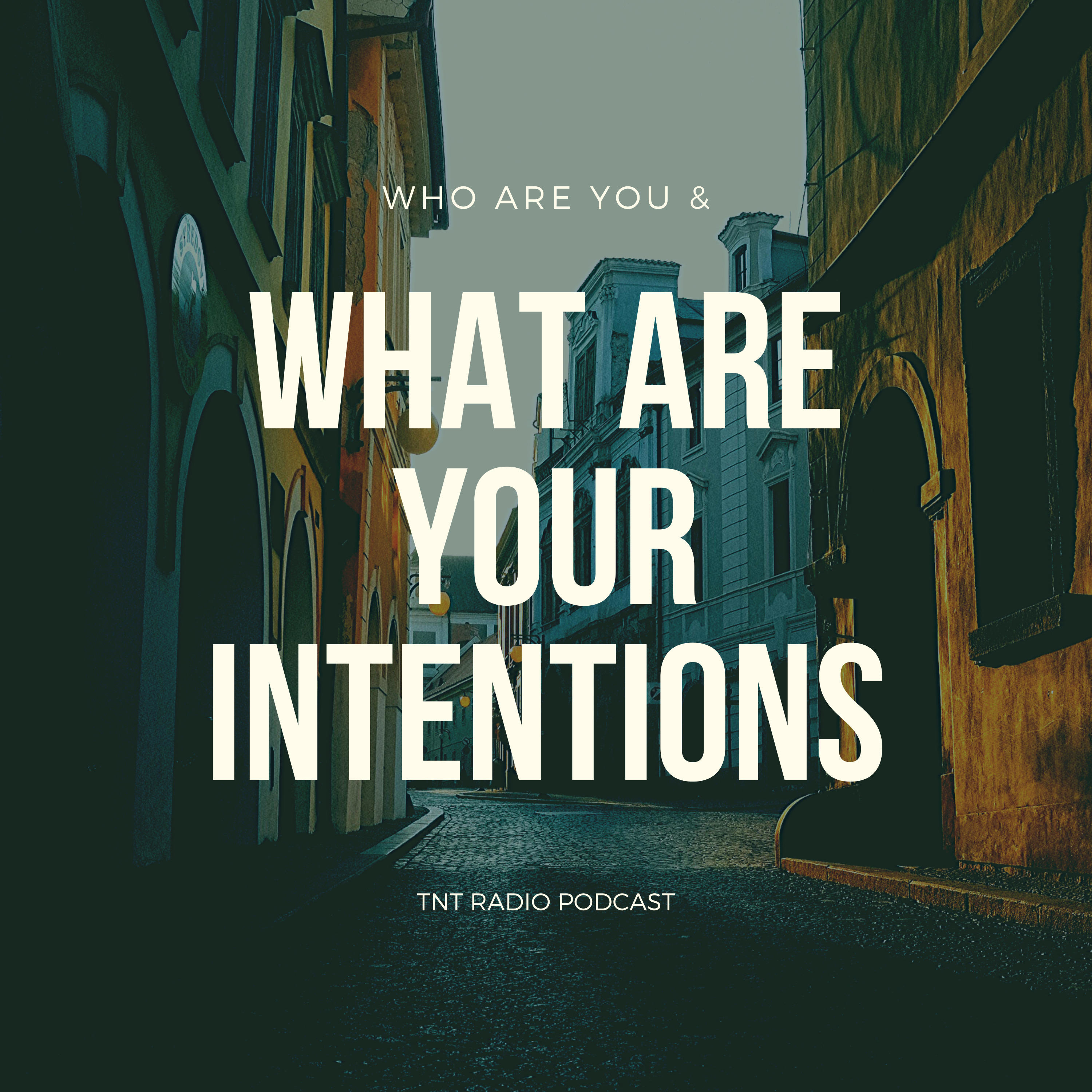 Who Are You & What Are Your Intentions
