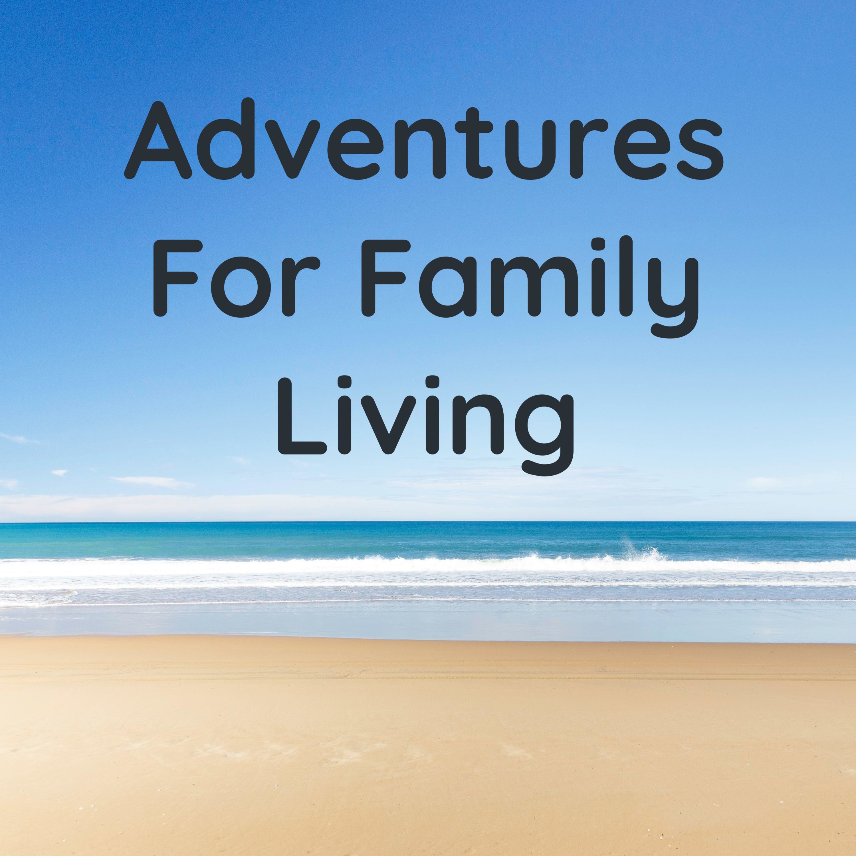 Adventures for Family Living