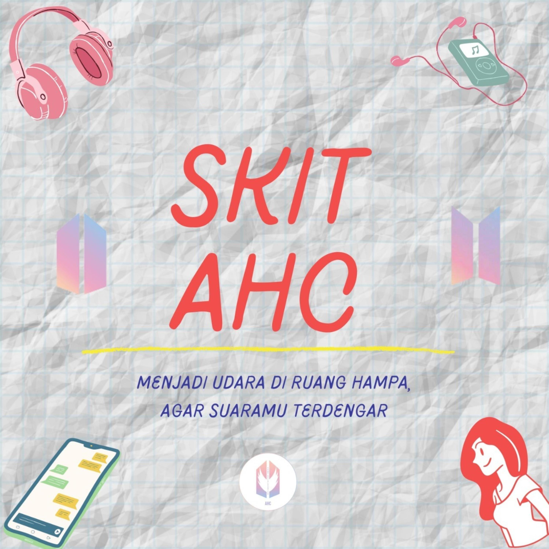Skit: AHC