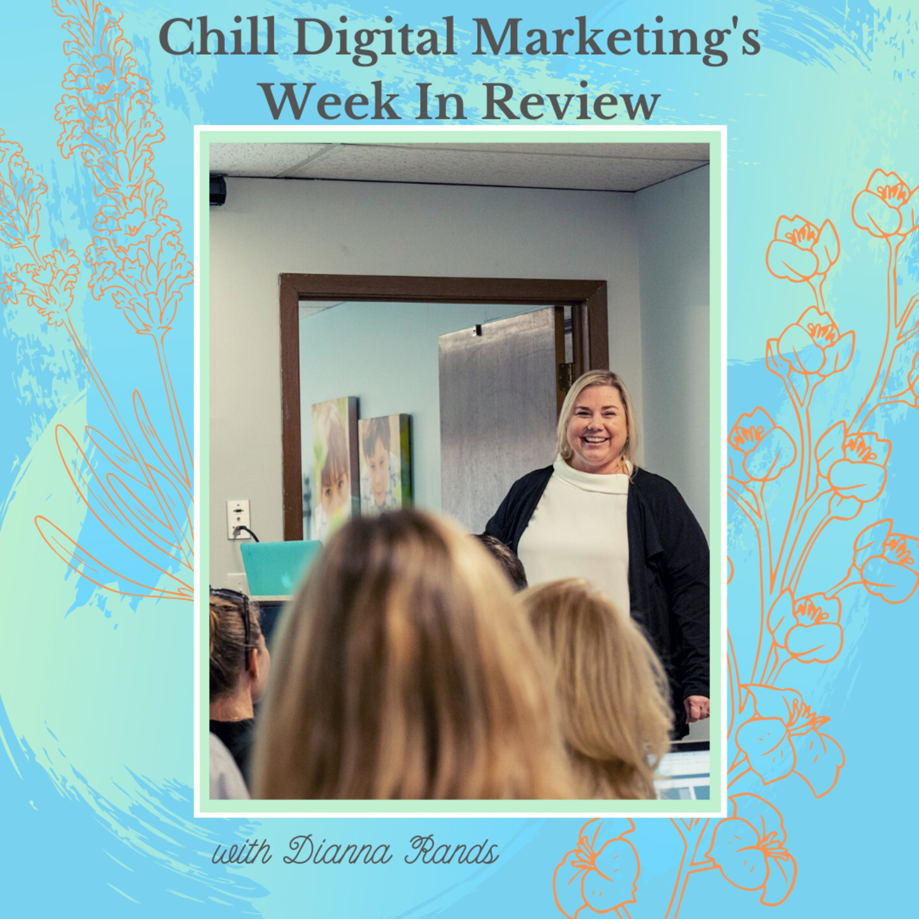 Chill Digital Marketing's Week in Review 2.28.20