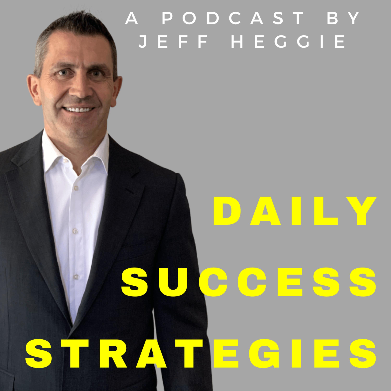 Daily Success Strategies – Jeff Heggie Coaching