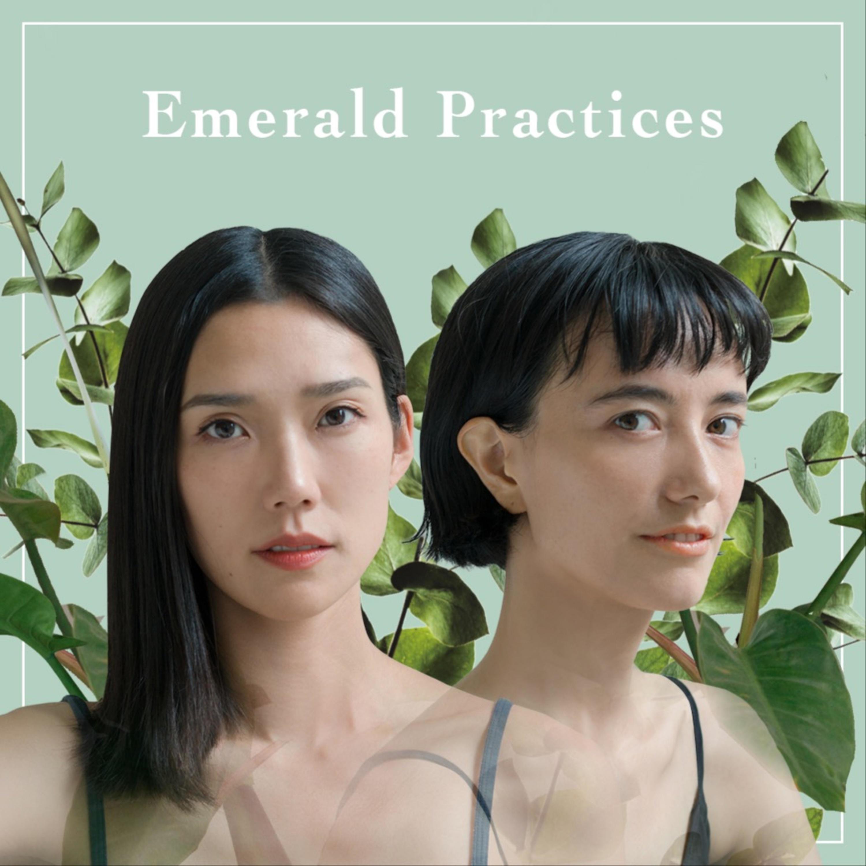 Emerald Practices–エメラルド プラクティシズ